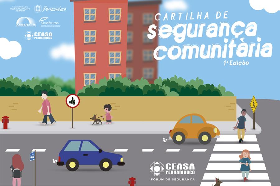 Ceasa lança Cartilha de Segurança Comunitária
